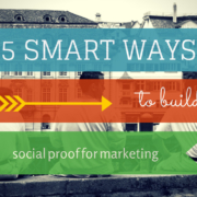 5 Smart Ways to Build Social Proof for Your Marketing